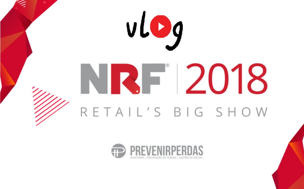 Vlog NRF 2018 - maior e mais importante evento do varejo mundial
