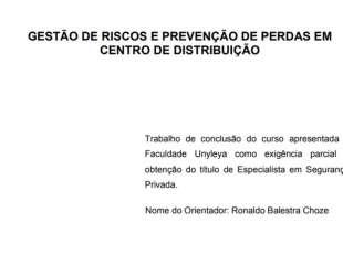 TCC | Gestão de Riscos e prevenção de perdas em Centro de Distribuição